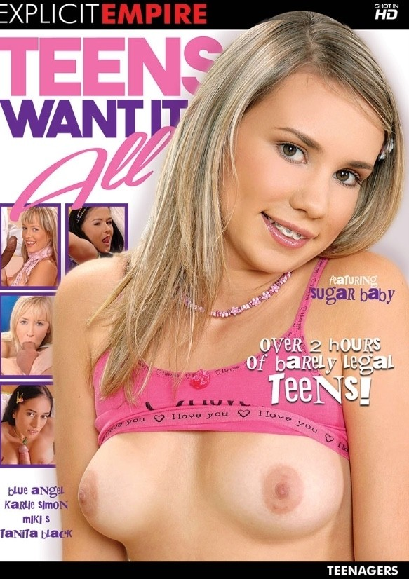 TEENS WANT IT ALL