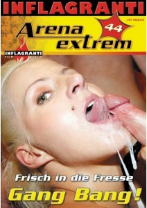 Arena Extrem 44 Frisch in die Fresse