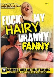 Fuck my Hairy Granny Fanny