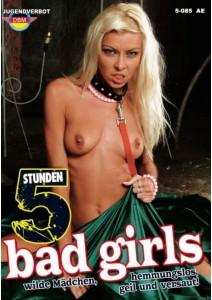 5 STUNDEN Bad Girls