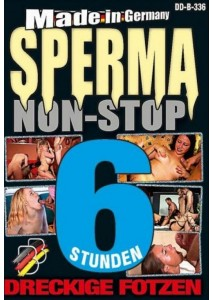 Sperma-non-Stop - 6 Std.