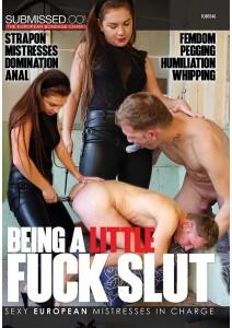 Being A Little Fuck Slut